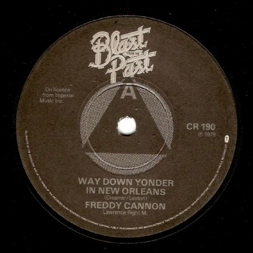 FREDDY CANNON Way Down Yonder In New Orleans Vinyl Record 7 Inch Blast From The Past 1979
